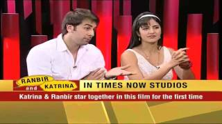 Katrina Kaif and Ranbir Kapoor Exclusive Interview [Part 1]