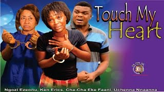 Touch my Heart    -2014 Latest Nigerian Nollywood Movie