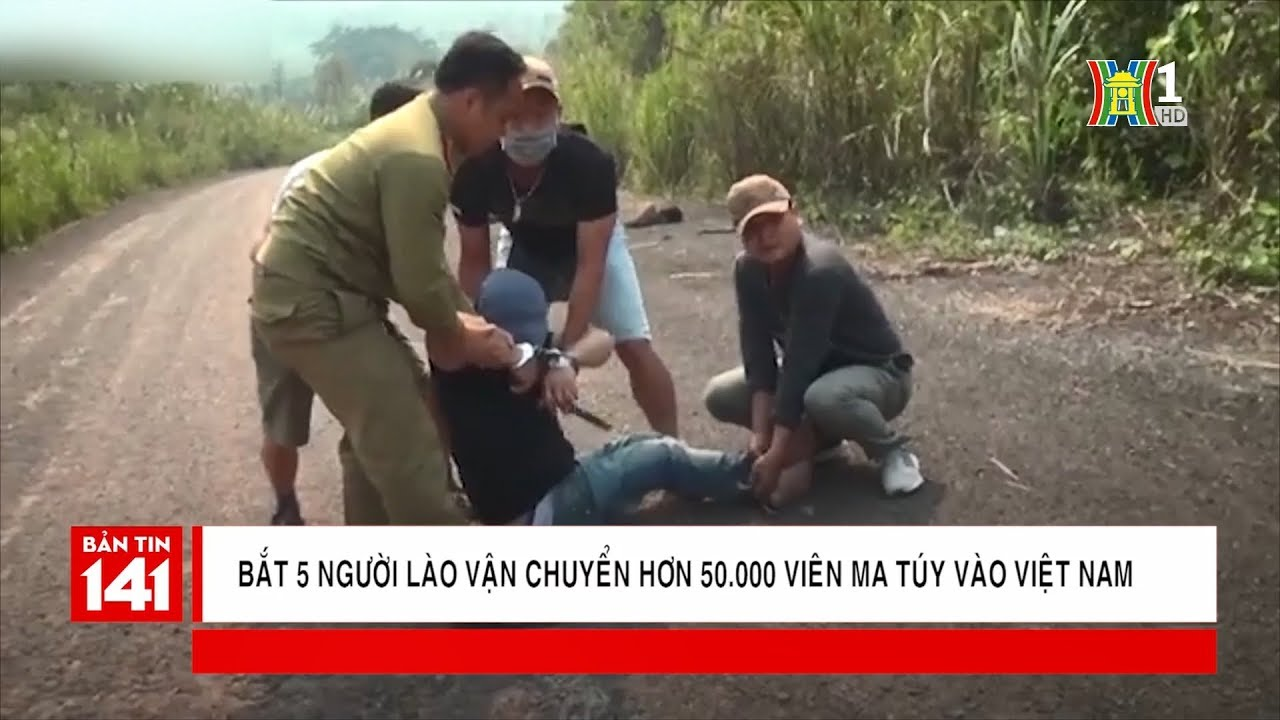Cận cảnh quây bắt nhóm người Lào vận chuyển 50.000 viên ma túy tổng hợp | Nhật ký 141
