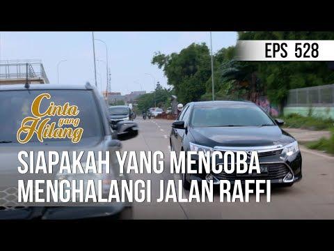 CINTA YANG HILANG - Siapakah Yang Mencoba Menghalangi Jalan Raffi [20 Mei 2019]