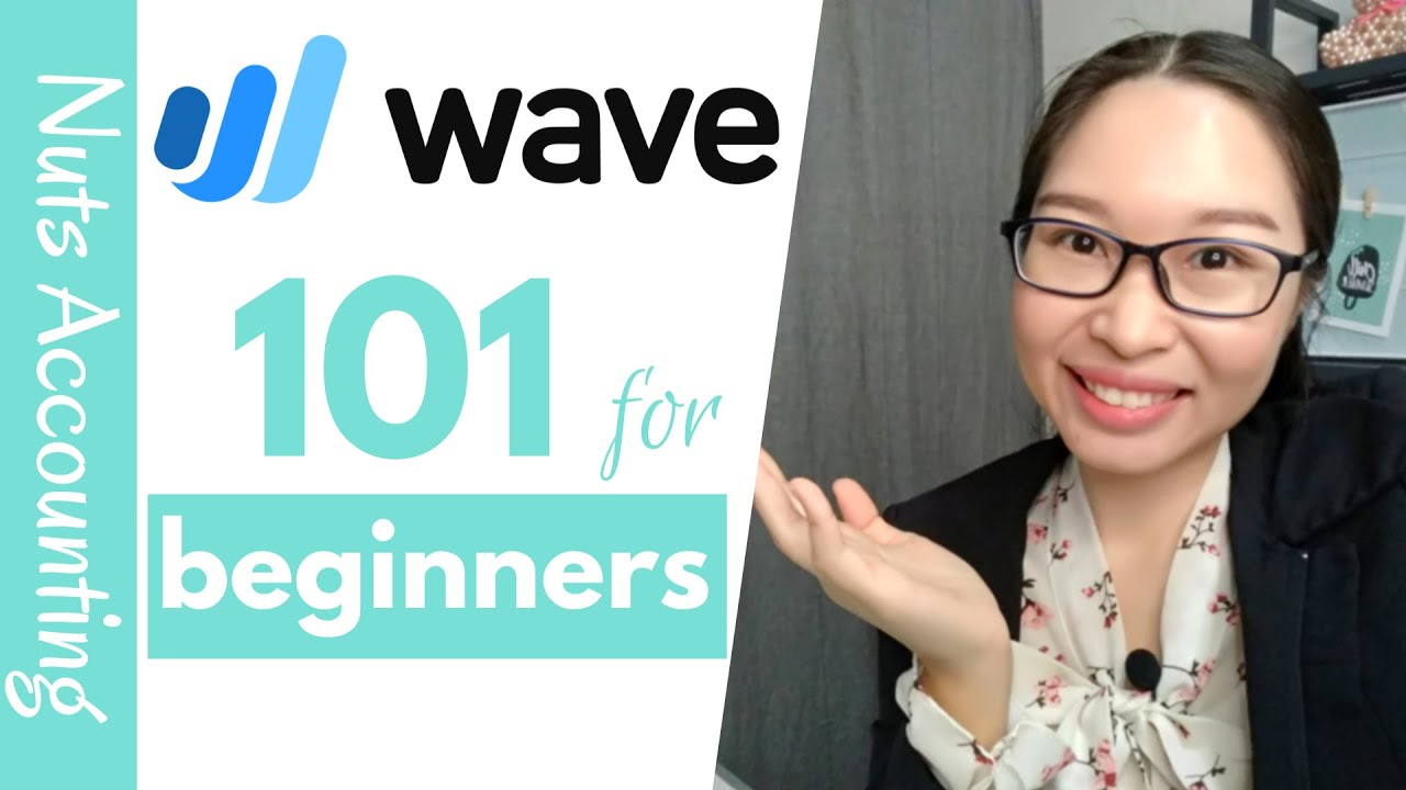 Wave Accounting Tutorial Introduction To Wave Accounting For Beginners 2019 Youtube