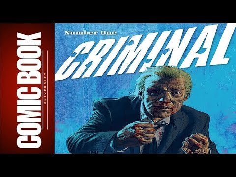 Criminal #1 | COMIC BOOK UNIVERSITY
