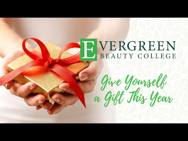 Gift Yourself a Beauty Education | Evergreen Beauty College