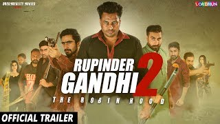 RUPINDER GANDHI 2: THE ROBINHOOD (OFFICIAL TRAILER ) | 25 Aug 2017 | Latest Punjabi Movie 2017