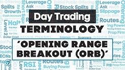 Opening Range Breakout: Day Trading Terminology