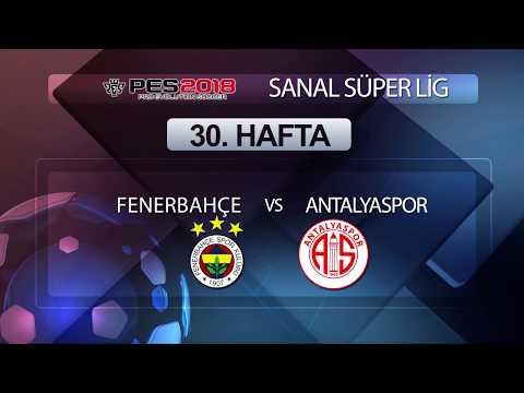 Fenerbahçe - Antalyaspor | PES 2018 Sanal Süper Lig 30. Hafta
