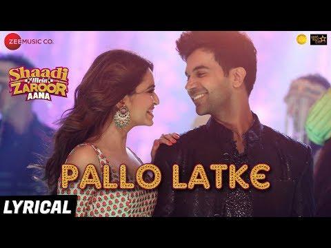 Pallo Latke - Lyrical | Shaadi Mein Zaroor Aana|Rajkummar R,Kriti K|Jyotica Tangri,Yasser,Fazilpuria
