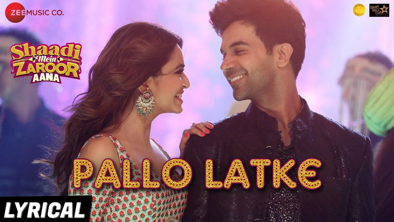 Download Pallo Latke - Lyrical | Shaadi Mein Zaroor Aana|Rajkummar R,Kriti K|Jyotica Tangri,Yasser,Fazilpuria