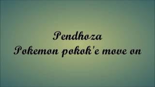Lirik lagu Pendhoza-Pokemon (pokok'e move on)