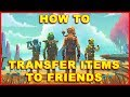 No Man's Sky: How to Give Items to Friends & Other Players (No Man's Sky NEXT)