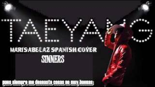 ♪ BIG BANG Tae Yang - Sinner (Spanish Cover) by Marisabelaz
