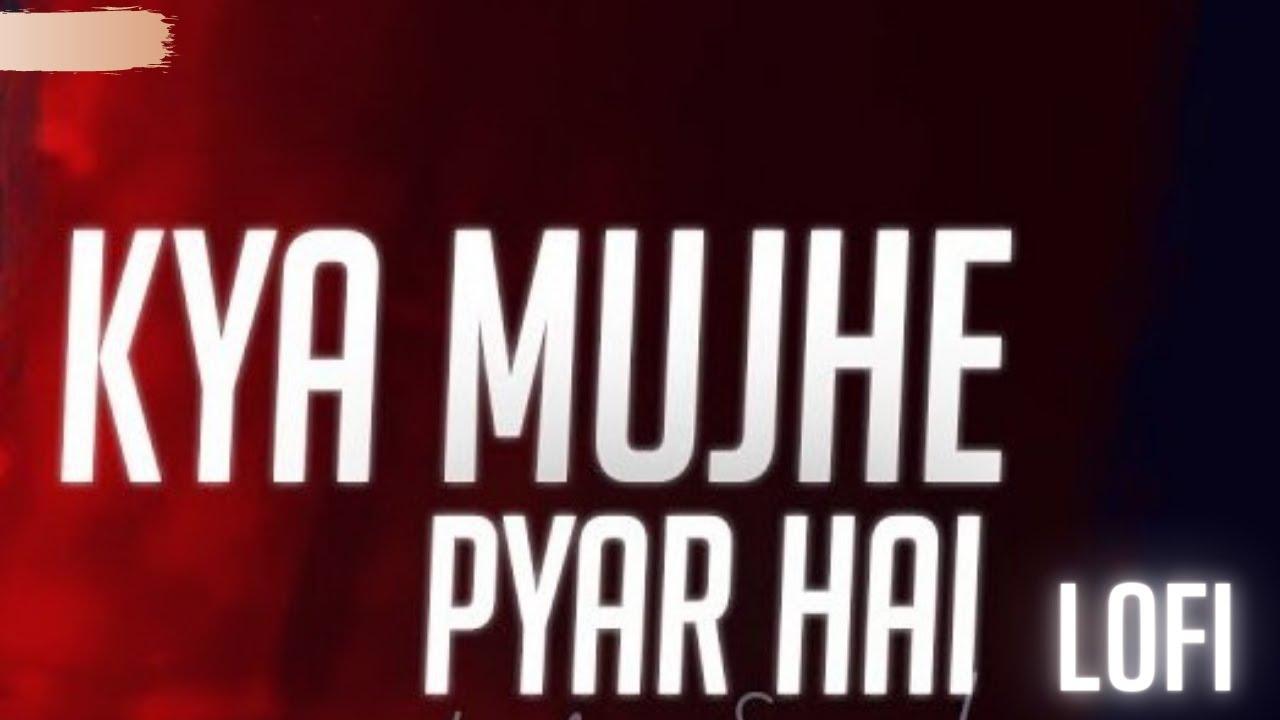 Kya Mujhe pyaar hai  - Swattrex  Cover Lofi Flip