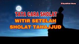 Tata Cara Sholat Witir Setelah Sholat Tahajjud Amp Doa Setelah Sholat Witir