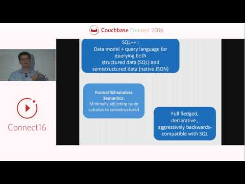 UCSD: SQL++: SQL for NoSQL – Couchbase Connect 2016