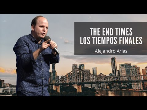 The end times, Billingual message,Los tiempos finales Brisbane Australia Hispanich Church