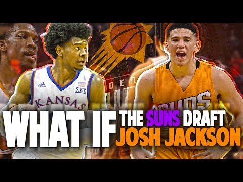 What If JOSH JACKSON Is Drafted By THE SUNS?!