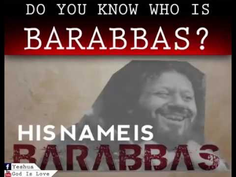 Who is Barabbas!  Jesus and Barabbas! All Christians should watch this!!