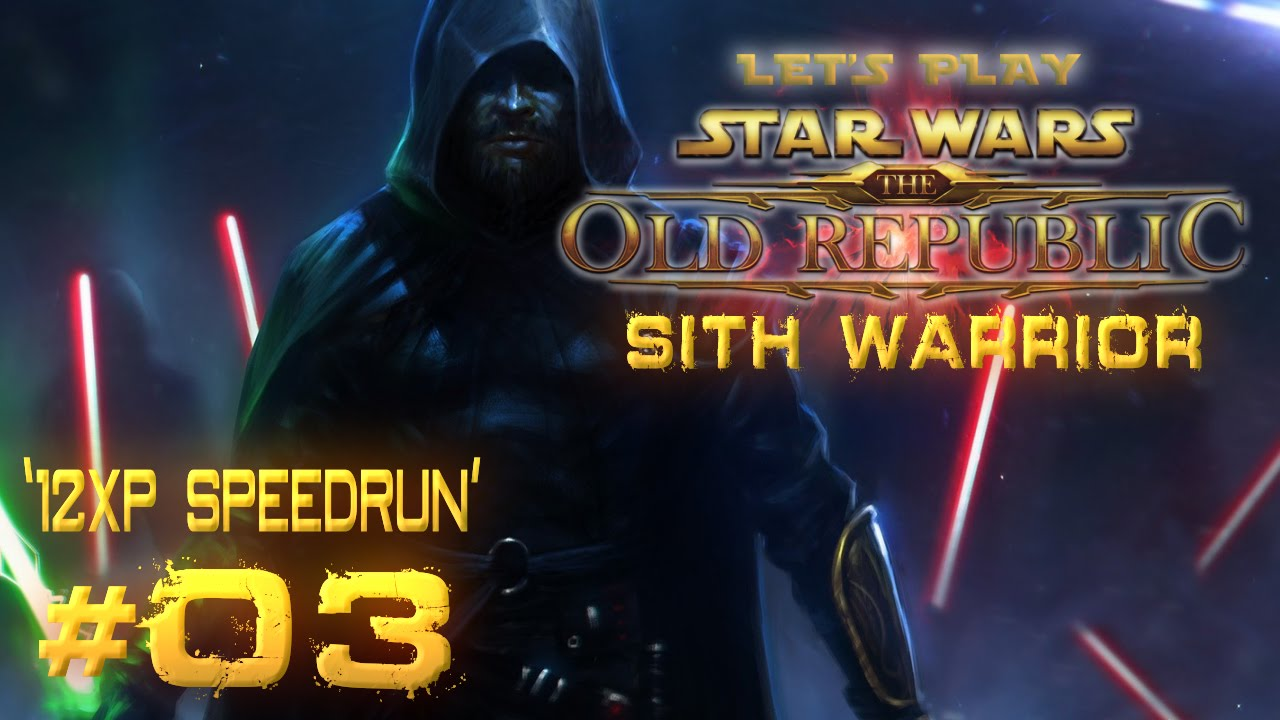 Star Wars: The Old Republic - Sith Warrior | Let's Play | '12XP Speedrun' [Ep 03]