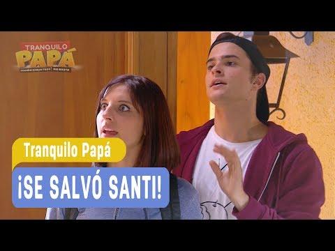 Tranquilo Papá - ¡Se salvó Santi! - Santiago y Madonna / Capítulo 32