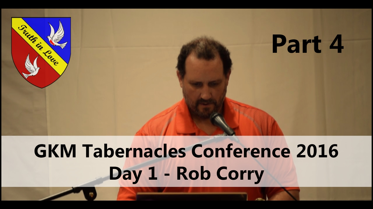 Tabernacles 2016 Conference - Day 1 - Part 4, Afternoon - Rob Corry