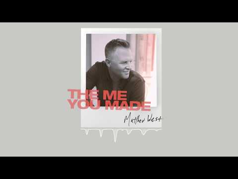 Matthew West - The Me You Made (Official Audio)