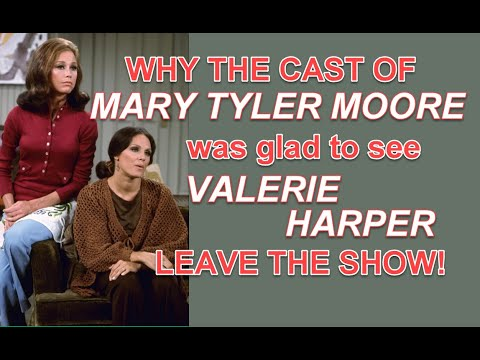 Download Why some of the cast from MARY TYLER MOORE were glad to see VALERIE HARPER leave the show!