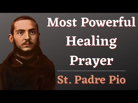 """The Most Powerful Healing Prayer"" - Padre Pio"