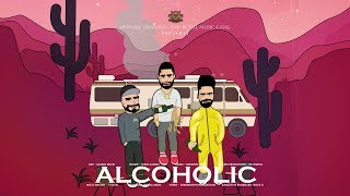 ALCOHOLIC - Sonu Kambo (Official Video) Minister Music | Gangis Khan | New Punjabi Music 2018