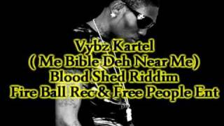 Download Vybz Kartel- Me Bible Deh Near Me (Blood shed Riddim) MP3 song and Music Video