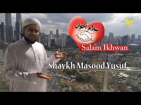 Salam Ikhwan - Shaykh Masood Yusuf