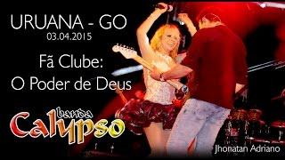 Banda Calypso Abertura + Temporal - Uruana GO 03.04.2015