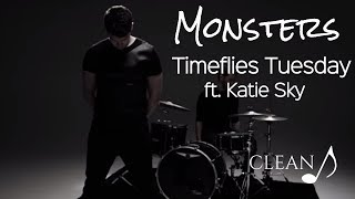 Monsters Timeflies Tuesday Ft Katie Sky Clean