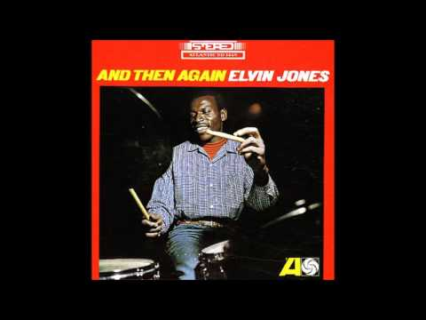 ELVIN JONES - And Then Again [full]