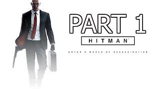 Hitman Walkthrough Part 1 - INTRO! (Ps4/Xbox One Gameplay HD)