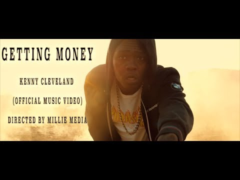 Getting Money -Kenny Cleveland (Official Music Video) Dir: MillieMedia