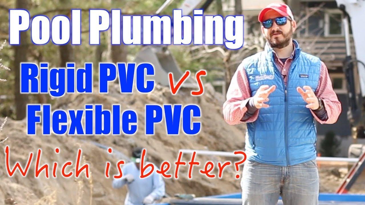 Swimming Pool Plumbing: Rigid PVC vs  Flexible PVC, Which is Better?