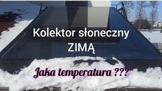 kolektor słoneczny zimą, ile ma stopni? #ŁukaszBudowlaniec.