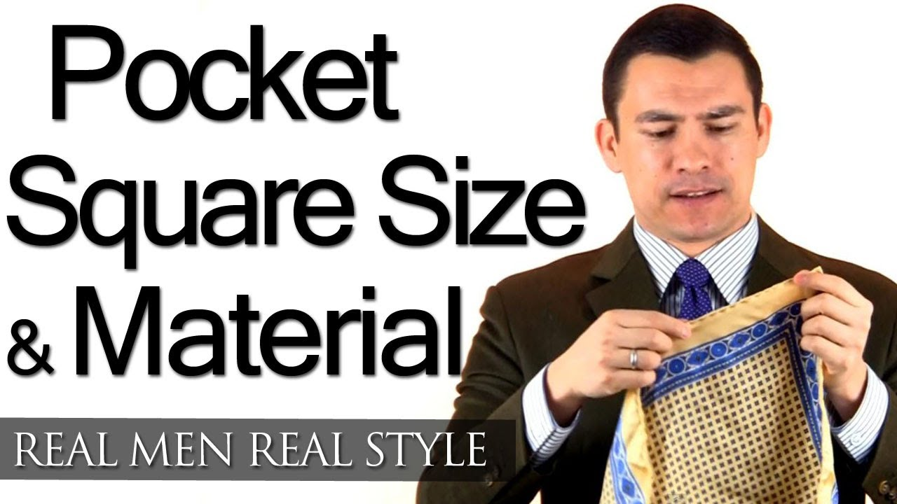 How Big Should A Man\u0027s Pocket Square Be? , What Should Men\u0027s Pocket Squares  Be Made From?