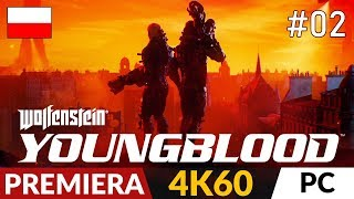 Wolfenstein: Youngblood PL  odc.2 (#2)  Pierwszy boss   Gameplay po polsku 4K60 Ultra 2080 ti