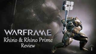 Warframe Reviews - Rhino & Rhino Prime