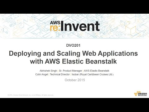 AWS re:Invent 2015 | (DVO201) Scaling Your Web Applications with AWS Elastic Beanstalk