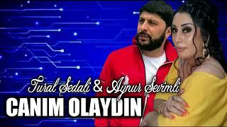Tural Sədali  Aynur Sevimli - Canim Olaydın 2021 Yeni Super