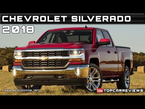 2018 CHEVROLET SILVERADO Review Rendered Price Specs Release Date