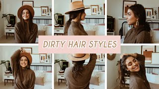 8 DIRTY HAIR STYLES