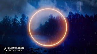 NO MORE Insomnia   DEEP Sleep Music with Relaxing Rain [3.0Hz Delta Waves] Binaural Beats