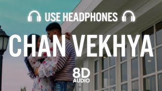 Chan Vekhya (8D AUDIO) - Harnoor | Latest Punjabi Song 2021 | New Punjabi Song 2021