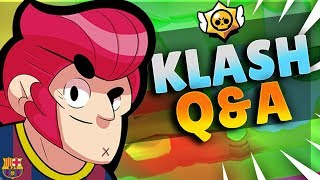 KLASH - BRAWL STARS Qu0026A
