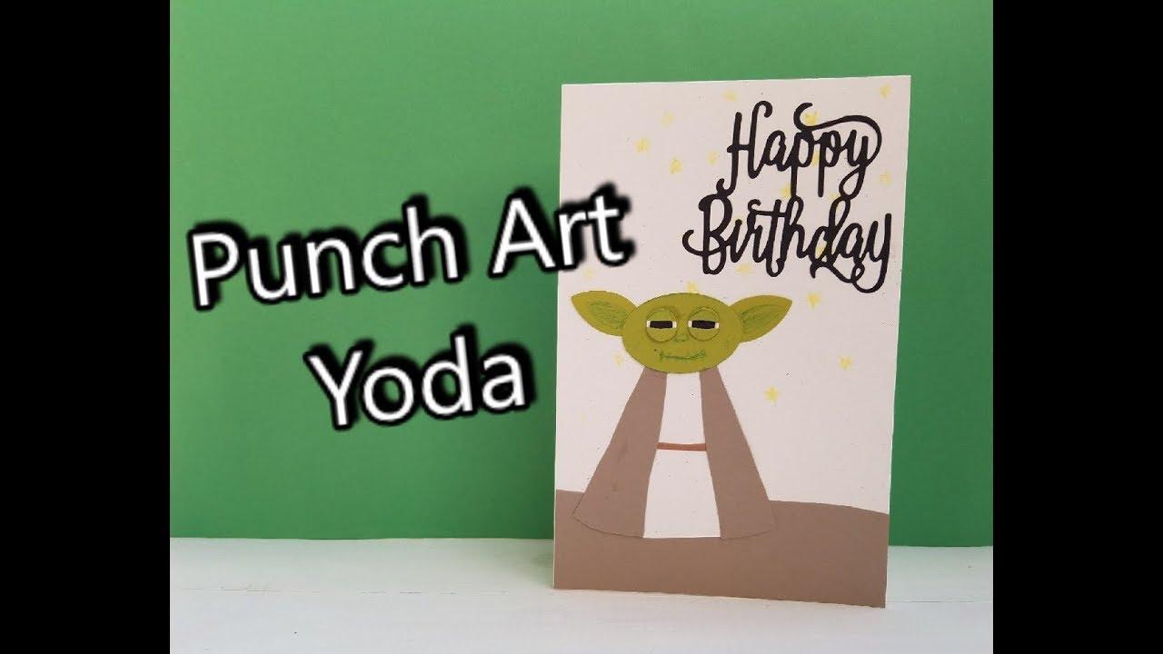Punch Art Yoda Birthday Card Star Wars Stampin Up Youtube