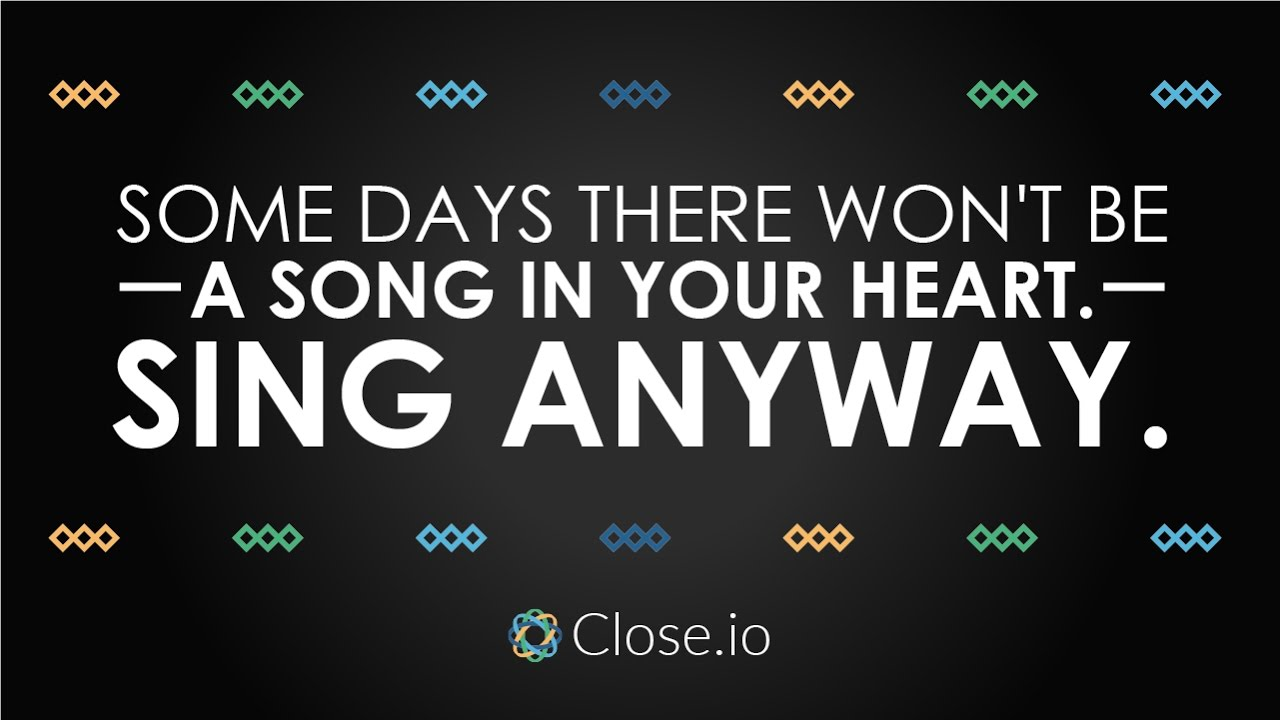 Sales Motivation Quote Some Days There Wont Be A Song In Your