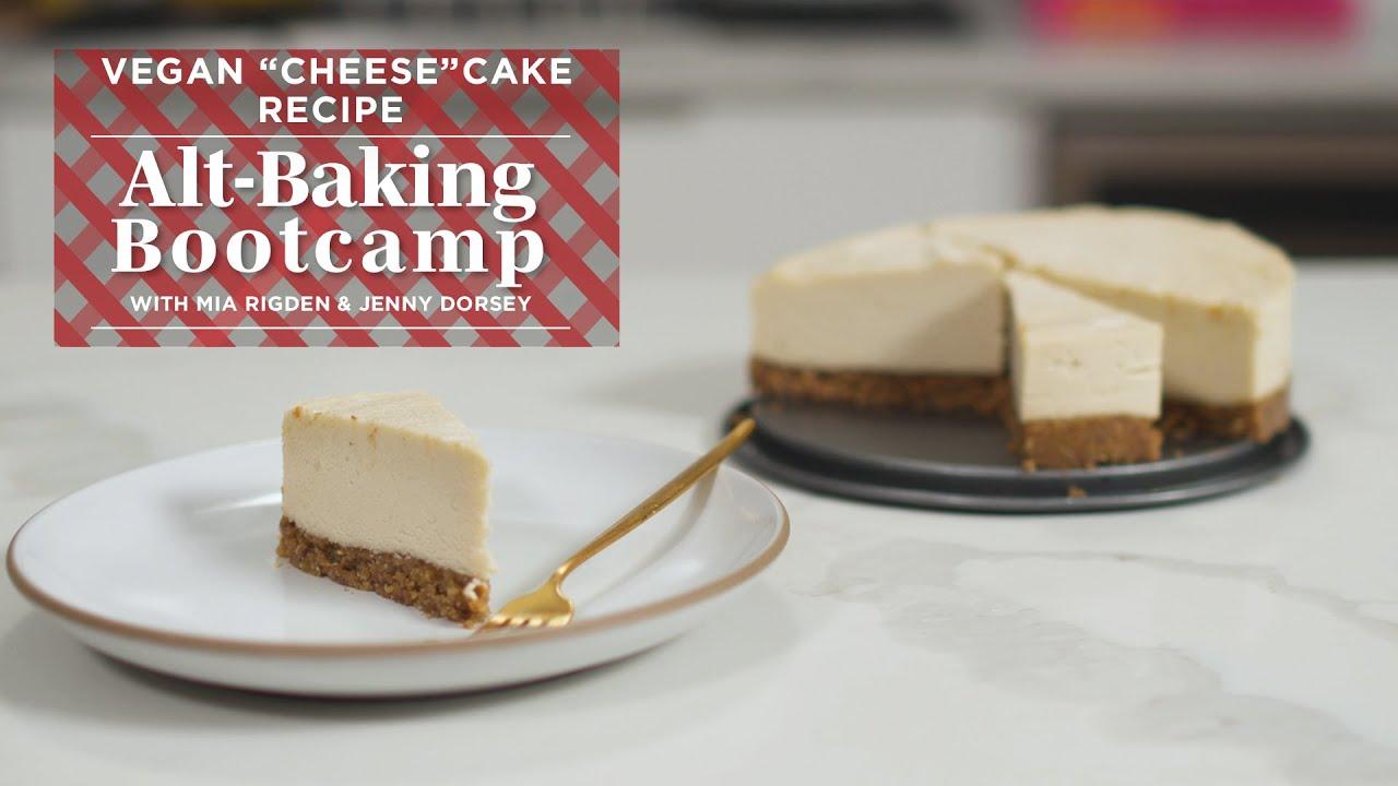 Easy Vegan Cheesecake Recipe Alt Baking Bootcamp Well Good